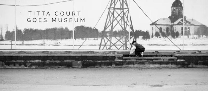 Titta Court goes museum – kurkistus museoon etänä tanssin siivittämänä